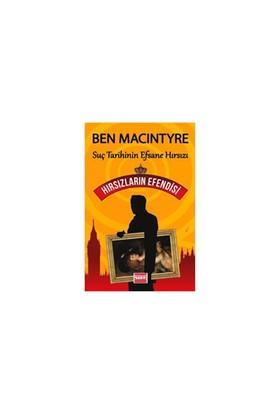 Hırsızların Efendisi Suç Tarihinin Efsane Hırsızı-Ben Macintyre