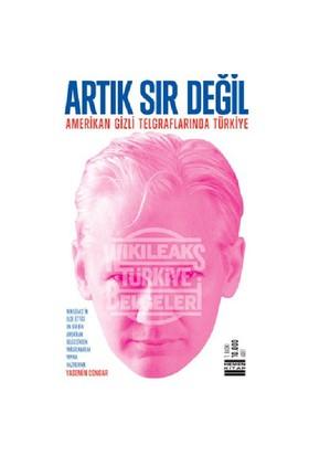 Artık Sır Değil - (Amerikan Gizli Telgraflarında Türkiye)-Kolektif