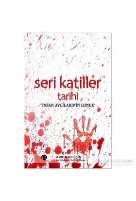 Seri Katiller Tarihi: İnsan Avcılarının İzinde-Arkın Gelişin