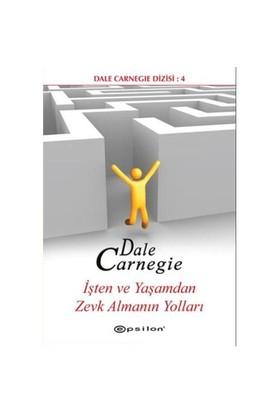 İşten Ve Yaşamdan Zevk Almanın Yolları - Dale Carnegie