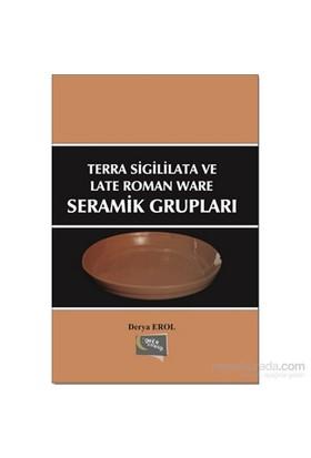 Terra Sigililata Ve Late Roman Ware Seramik Grupları-Derya Erol