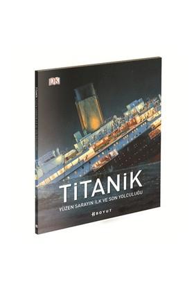 Titanik /Yüzen Sarayın İlk Ve Son Yolculuğu-Kolektif