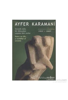 Ayfer Karamani - Retrospektif (1957 - 2007) (Ciltli)-Ayfer Karamani
