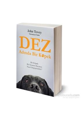 Dez Adında Bir Köpek - Bir Köpek Bir İnsanın Hayatını Nasıl Değiştirebilir ?-John Tovey