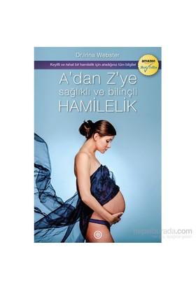 A'dan Z'ye Sağlıklı Ve Bilinçli Hamilelik - Irina Webster