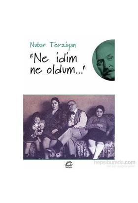 """Ne İdim Ne Oldum...""-Nubar Terziyan"