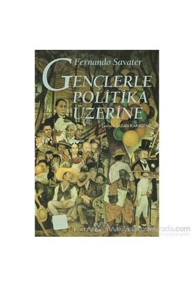 Gençlerle Politika Üzerine-Fernando Savater