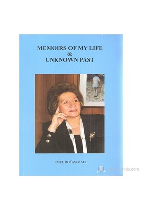 Memoirs Of My Life & Unknown Past-Emel Doğramacı