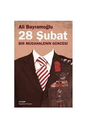 28 Şubat - Bir Müdahalenin Güncesi-Ali Bayramoğlu