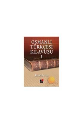Osmanlı Türkçesi Kılavuzu 1 - Hayati Develi