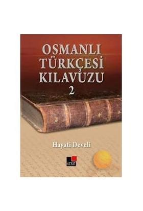 Osmanlı Türkçesi Kılavuzu 2 - Hayati Develi