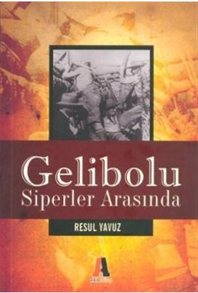 Gelibolu - Siperler Arasında
