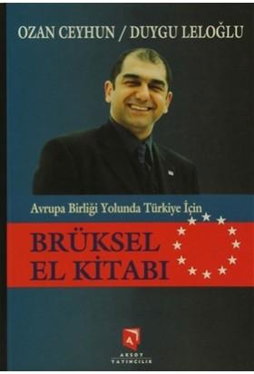 Avrupa Birliği Yolunda Türkiye İçin Brüksel El Kitabı