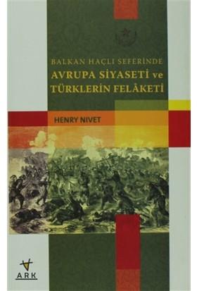 Balkan Haçlı Seferinde Avrupa Siyaseti ve Türklerin Felaketi