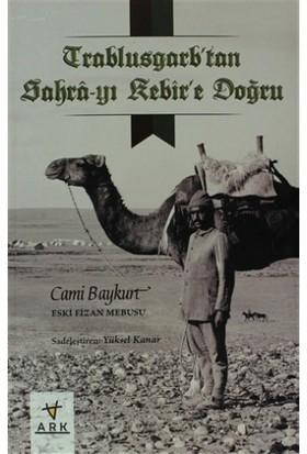 Trablusgarp'tan Sahra-yı Kebir'e Doğru