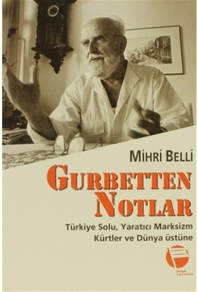 Gurbetten Notlar Türkiye Solu, Yaratıcı Marksizm, Kürtler ve Dünya Üstüne