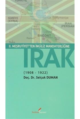 2. Meşrutiyet'ten İngiliz Mandaterliğine Irak (1908-1922)