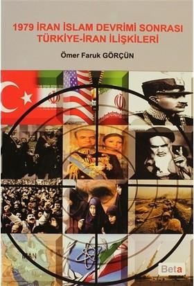 1979 İran İslam Devrimi Sonrası Türkiye - İran İlişkileri