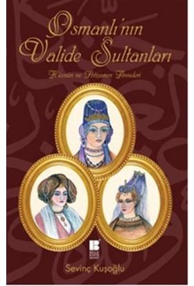 Osmanlı'nın Valide Sultanları