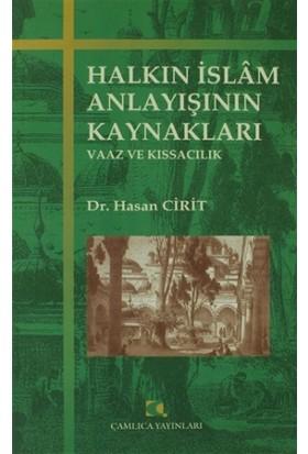 Halkın İslam Anlayışının Kaynakları
