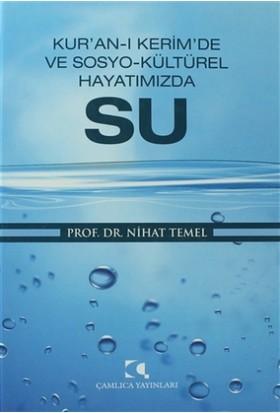 Kur'an-ı Kerim'de ve Sosyo-Kültürel Hayatımızda Su