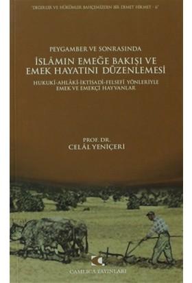 Peygamber ve Sonrasında İslam'ın Emeğe Bakışı ve Emek Hayatını Düzenlemesi