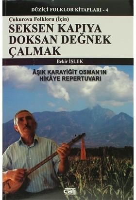 Çukurova Folkloru (İçin) Seksen Kapıya Doksan Değnek Çalmak
