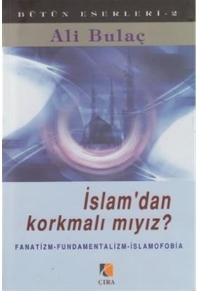İslam'dan Korkmalı mıyız?