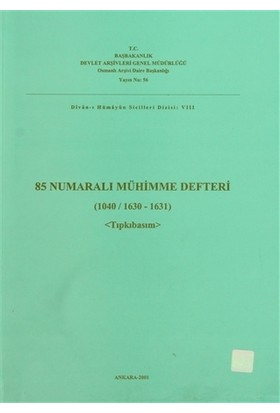 85 Numaralı Mühimme Defteri (1040 - 1041 (1042) / 1630 - 1631 (1632)