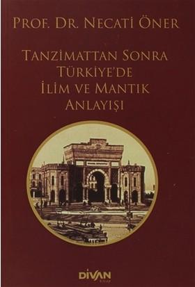 Tanzimat'tan Sonra Türkiye'de İlim ve Mantık Anlayışı