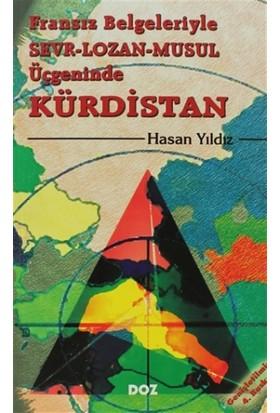 Fransız Belgeleriyle Sevr - Lozan - Musul Üçgeninde Kürdistan