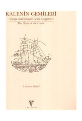 Kalenin Gemileri: Alanya Kalesi'ndeki Gemi Graffitileri / The Ships of the Castle