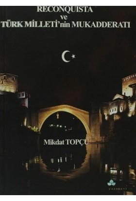 Reconquista Türk Milleti'nin Mukadderatı