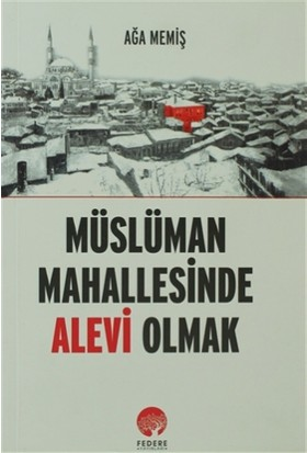 Müslüman Mahallesinde Alevi Olmak