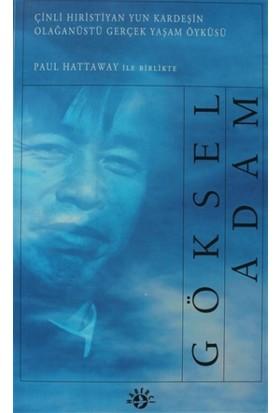Göksel Adam Çinli Hıristiyan Yun Kardeşin Olağanüstü Gerçek Yaşam Öyküsü