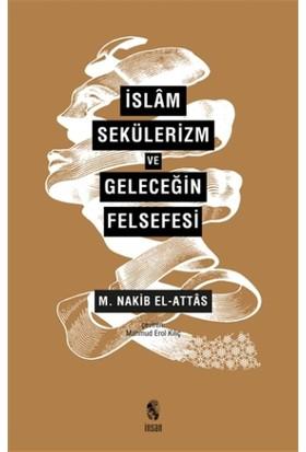İslam, Sekülerizm ve Geleceğin Felsefesi