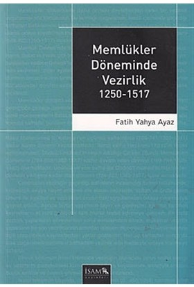 Memlükler Döneminde Vezirlik 1250 - 1517