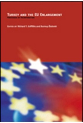 Turkey and the EU Enlargement Processes of Incorporation