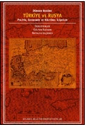 Türkiye ve Rusya Politik, Ekonomik ve Kültürel İlişkiler