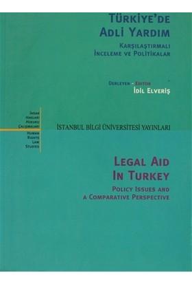 Türkiye'de Adli Yardım Karşılaştırmalı İnceleme ve Politikalar