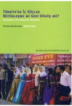 Türkiye'de İç Göçler Bütünleşme mi Geri Dönüş mü?