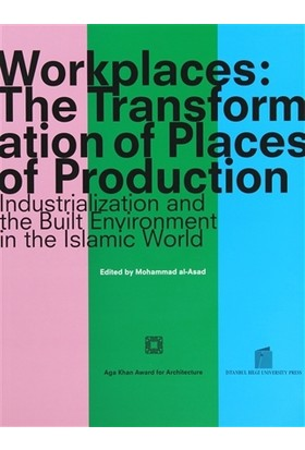 Workplaces: The Transformation of Places of Production