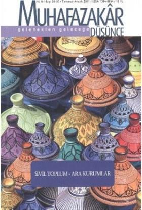 Muhafazakar Düşünce Dergisi Sayı: 29-30 Yıl: 8 Temmuz-Aralık 2011