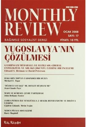 Monthly Review Bağımsız Sosyalist Dergi Sayı: 17 / Ocak 2008