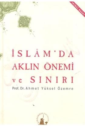 İslam'da Aklın Önemi ve Sınırı