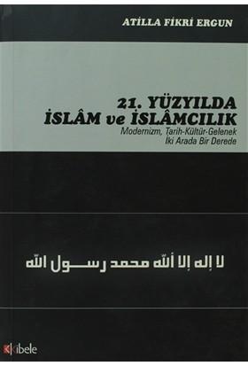 21. Yüzyılda İslam ve İslamcılık