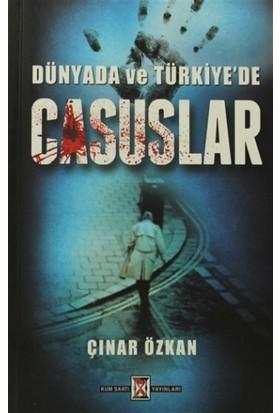 Dünyada ve Türkiye'de Casuslar