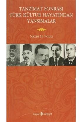 Tanzimat Sonrasında Türk Kültür Hayatından Yansımalar