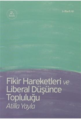 Fikir Hareketleri ve Liberal Düşünce Topluluğu