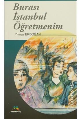 Burası İstanbul Öğretmenim